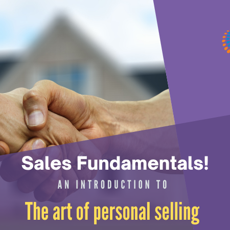Sales fundamentals: The art of personal selling